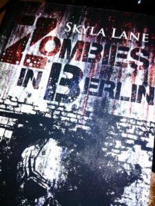 """Rezension """"Zombies in Berlin – Band 1"""" von Skyla Lane"""