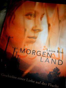 """Rezension """"Morgenland – Die Geschichte einer Liebe auf der Flucht"""" von Luise Rist"""