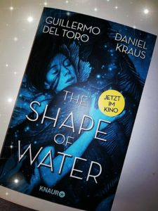 "Rezension ""The Shape of Water"" von Guillermo Del Toro & Daniel Kraus"