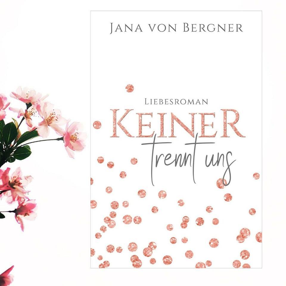 """Rezension """"Keiner trennt uns"""" von Jana von Bergner"""