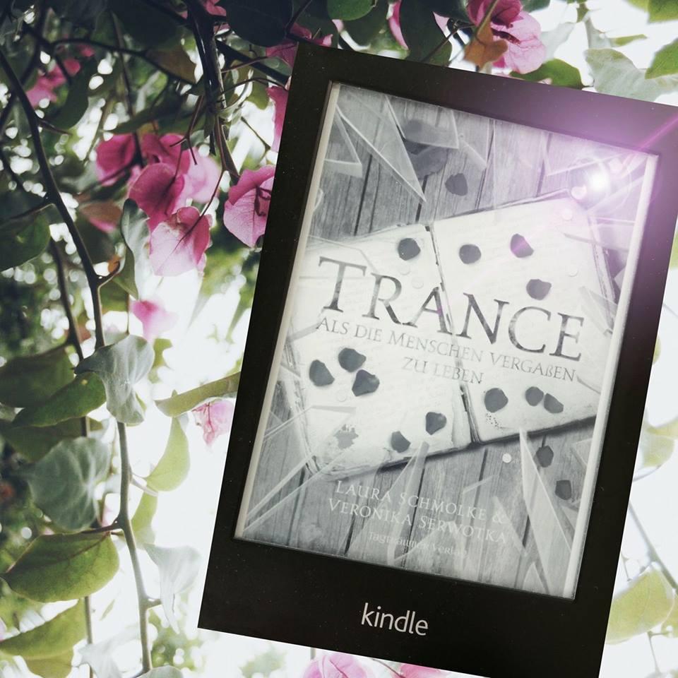 """Rezension """"Trance – Als die Menschen vergaßen zu leben"""" von Laura Schmolke & Veronika Serwotka"""