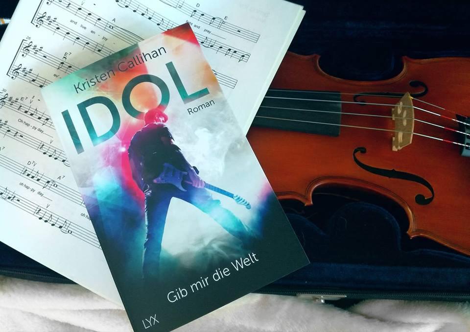 """Rezension """"Idol – Gib mir die Welt"""" von Kristen Callihan"""