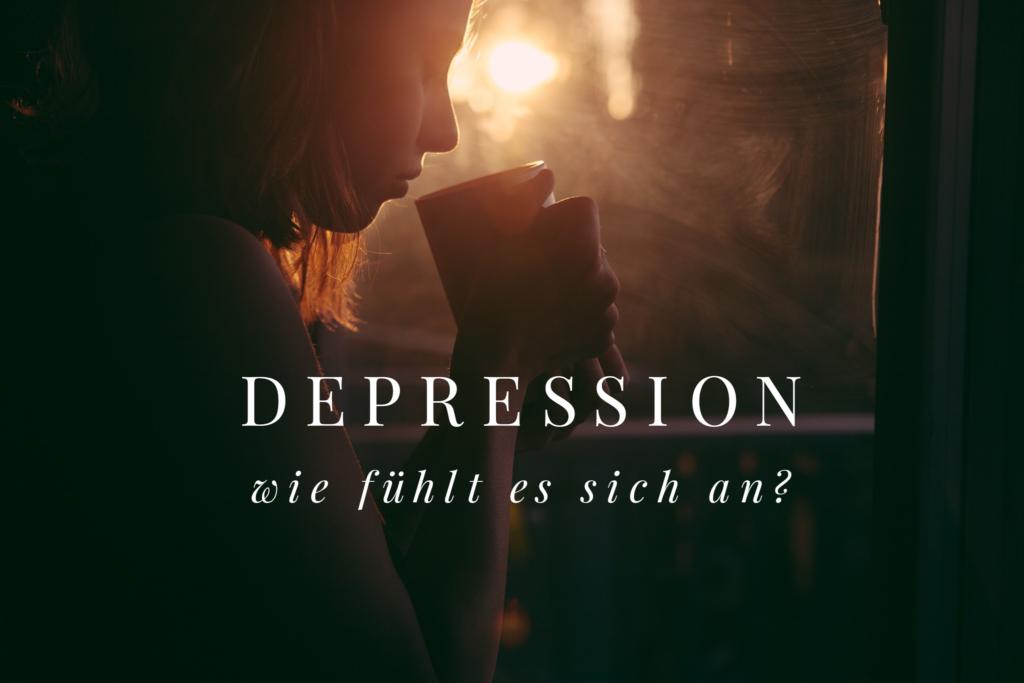 Depression – Wie fühlt es sich an?