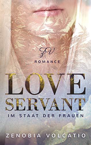 """Rezension """"Love Servant – Im Staat der Frauen"""" von Zenobia Volcatio"""