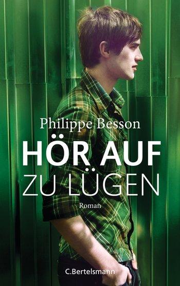 """Rezension """"Hör auf zu lügen"""" von Philippe Besson"""