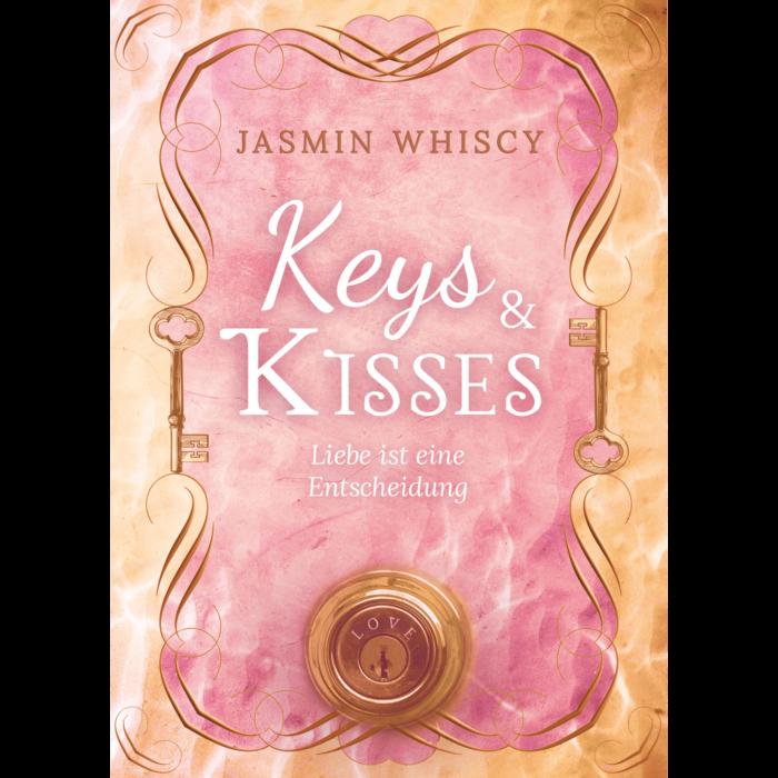 """Rezension """"Keys & Kisses – Liebe ist eine Entscheidung"""" von Jasmin Whiscy"""