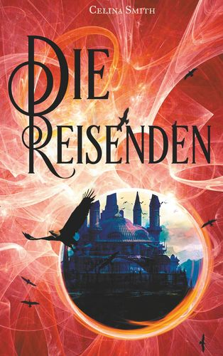 "Rezension ""Die Reisenden (Chroniken von Eris 1)"" von Celina Smith"